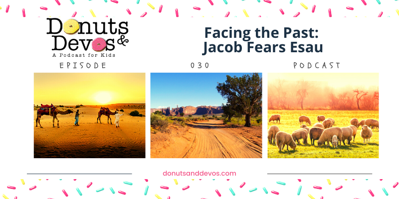 Facing the Past: Jacob Fears Esau | Ep. 030 - Donuts and Devos