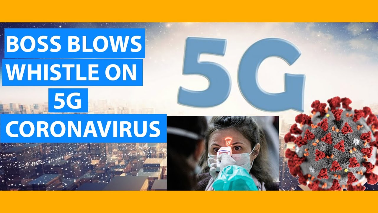 FORMER CELL PHONE COMPANY BOSS BLOWS WHISTLE ON 5G CORONAVIRUS