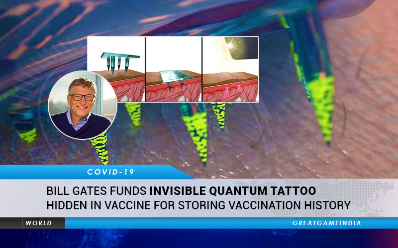 Bill Gates Funds Invisible Quantum Tattoo Hidden In Coronavirus Vaccine For Storing Vaccination History