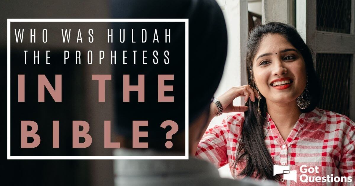 Who was Huldah the prophetess in the Bible? | GotQuestions.org