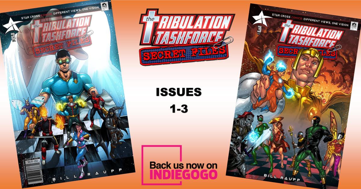 Tribulation Taskforce: Secret Files # 1-3 | Indiegogo